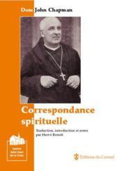 Correspondance spirituelle ; Dom John Chapman - Couverture - Format classique