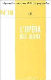 Répertoire pour un théâtre populaire t.18 ; l'opéra des gueux - Couverture - Format classique