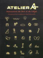 Atelier A ; rencontre de l'art et de l'objet - Intérieur - Format classique