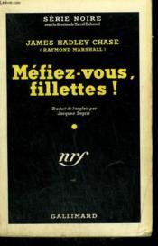 Mefiez Vous, Fillettes ! ( Miss Callaghan Comes To Grief ). Collection : Serie Noire N° 41 - Couverture - Format classique