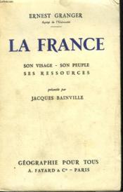 La France. Son Visage, Son Peuple, Ses Ressources. - Couverture - Format classique
