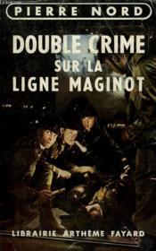 L'Aventure De Notre Temps N° 7 . Double Crime Sur La Ligne Maginot. - Couverture - Format classique