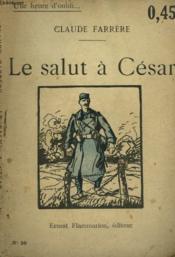 Le Salut A Cesar. Collection : Une Heure D'Oubli N° 29 - Couverture - Format classique