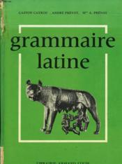 GRAMMAIRE LATINE SUIVIE DU MEMENTO DU LATINISTE, CLASSES DE 4e, 3e, 2e ET 1re. - Couverture - Format classique