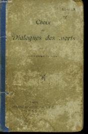 Choix De Dialogues Des Morts. Texte Grec Avec Des Notes Et Un Lexique. - Couverture - Format classique