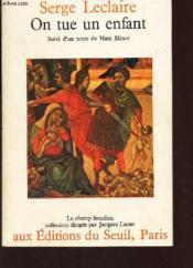 ON TUE UN ENFANT - suvi d'un texte de Nata Minor / Collection LE CHAMP FREUDIEN. - Couverture - Format classique
