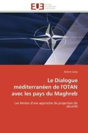 Le Dialogue Mediterraneen De L'Otan Avec Les Pays Du Maghreb - Couverture - Format classique