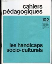 Cahiers Pedagogiques - N°102 - Janvier 1972 / Les Handicaps Socio-Culturels. - Couverture - Format classique