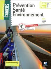 Les nouveaux cahiers ; prévention santé environnement ; terminale bac pro ; manuel de l'élève (édition 2018) - Couverture - Format classique