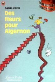 Fleurs pour algernon (des) - - science-fiction, senior des 13ans - Couverture - Format classique