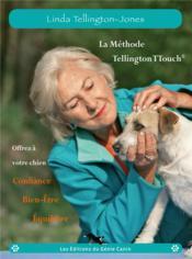 La méthode Tellington-TTouch ; offrez à votre chien confiance, bien-être, équilibre - Couverture - Format classique