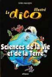 Le Dico Illustre Sciences De La Vie Et De La Terre - Intérieur - Format classique