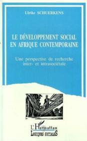 Le développement social en Afrique contemporaine ; une perspective de recherche inter- et intrasociétale - Couverture - Format classique