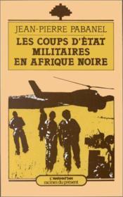 Les coups d'état militaire en Afrique Noire - Couverture - Format classique
