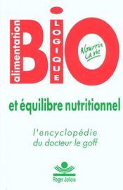 Encyclopedie de l'alimentation biologique et de l'equilibre nutritionnel ; nourrir la vie - Intérieur - Format classique