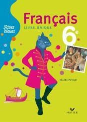 RIVES BLEUES ; français ; livre unique ; 6ème ; livre de l'élève (édition 2009) - Couverture - Format classique