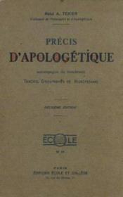 Précis d'apologétique, accompagné de nombreuses textes, documents et illustrations, classes supérieures des maisons d'éducation et cercles d'études - Couverture - Format classique