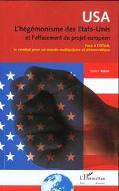 Usa ; L'Hegemonisme Des Etats-Unis Et L'Effacement Du Projet Europeen - Intérieur - Format classique