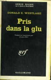Pris Dans La Glu. Collection : Serie Noire N° 1130 - Couverture - Format classique