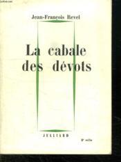 La Cabale Des Devots. - Couverture - Format classique