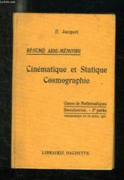 CINEMATIQUE ET STATIQUE COSMOGRAPHIE. CLASSE DE MATHEMATIQUES BACCALAUREAT 2em PARTIE. - Couverture - Format classique