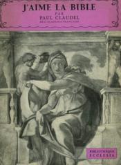 J'Aime La Bible. Bibliotheque Ecclesia N°8. - Couverture - Format classique