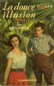 La Douce Illusion. Collection : Coeurs N° 36 - Couverture - Format classique