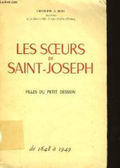 Les Soeurs De Saint-Joseph - Filles Du Petit Dessein De 1648 A 1949 - Couverture - Format classique