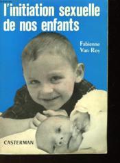 L'Initiation Sexuelle De Nos Enfants - Couverture - Format classique
