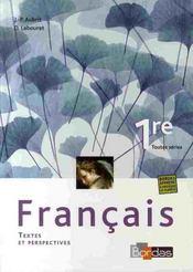 TEXTES ET PERSPECTIVES ; français/littérature ; 1ère toutes séries ; manuel de l'élève (édition 2007) - Intérieur - Format classique