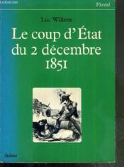 Le Coup D'Etat Du 2 Decembre 1851 / Collection Floreal - Couverture - Format classique