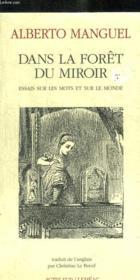 Dans la foret du miroir - essais sur les mots et sur le monde - Couverture - Format classique