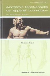 Anatomie fonctionnelle de l'appareil locomoteur ; os, articulations, muscles (3e édition) - Intérieur - Format classique