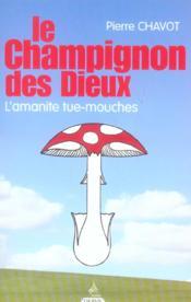 Le Champignon Des Dieux, L'Amanite Tue-Mouches - Couverture - Format classique