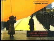 Ombres jaunes ; journal de tournage ; le dernier empereur de Bernardo Bertolucci - Couverture - Format classique
