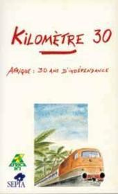 Kilomètre 30 ; Afrique, 30 ans d'indépendance - Couverture - Format classique