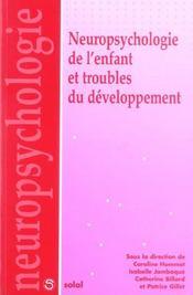 Neuropsychologie de l'enfant et troubles du developpement - Intérieur - Format classique