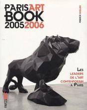 Parisartbook (édition 2005/2006) ; les leaders de l'art contemporain à Paris - Couverture - Format classique