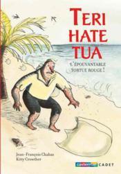 Teri hate tua ; l'épouvantable tortue rouge ! - Couverture - Format classique