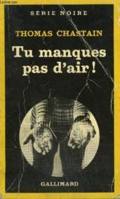 Collection : Serie Noire N° 1840 Tu Manques Pas D'Air ! - Couverture - Format classique