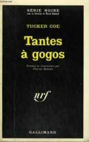 Tantes A Gogos. Collection : Serie Noire N° 1452 - Couverture - Format classique