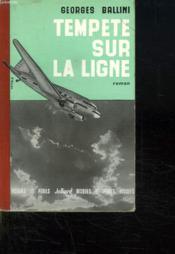Tempete Sur La Ligne. - Couverture - Format classique