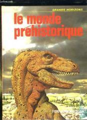 Le Monde Prehistorique. - Couverture - Format classique