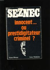 Seznec Innocent... Ou Prestidigitateur Criminel ? - Couverture - Format classique