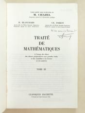 Traité de Mathématiques à l'usage des élèves des classes préparatoires aux grandes écoles et des candidats à la licence et à la maîtrise Tome III [ Livre dédicacé par l'auteur ] - Couverture - Format classique