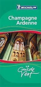 Le Guide Vert ; Champagne Ardenne - Intérieur - Format classique