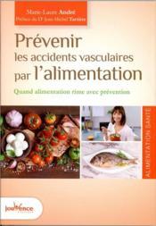 Prévenir les accidents vasculaires par l'alimentation ; quand alimentation rime avec prévention - Couverture - Format classique