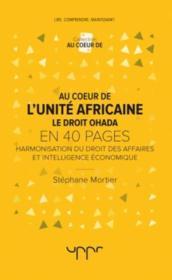 Au coeur de l'unité africaine ; le droit ohada - Couverture - Format classique