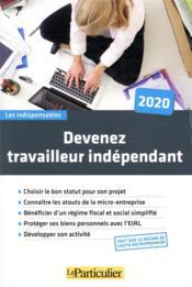 Devenez travailleur indépendant (édition 2020) - Couverture - Format classique