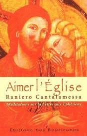 Aimer l'église ; méditations sur la lettre aux éphésiens - Couverture - Format classique